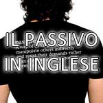 Info pratiche sulla forma passiva inglese